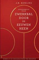 Boek cover Uit de schoolbibliotheek van Zweinstein 2 - Zwerkbal Door de Eeuwen Heen van J.K. Rowling