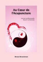 Au coeur de l'acupuncture version professionelle