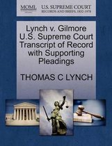 Lynch V. Gilmore U.S. Supreme Court Transcript of Record with Supporting Pleadings
