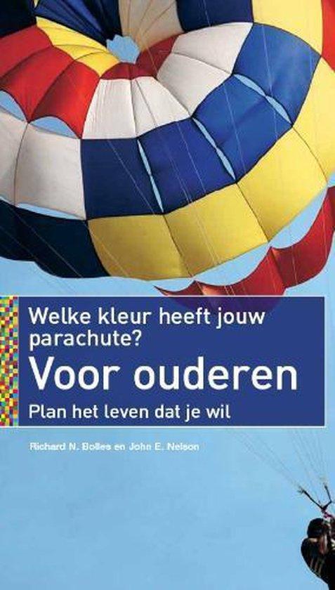 Welke Kleur Heeft Jouw Parachute? Voor Ouderen - Richard Nelson Bolles |