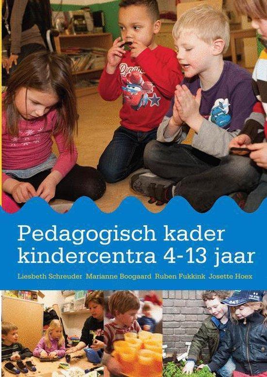 Pedagogisch kader kindercentra 4-13 jaar - Liesbeth Schreuder  