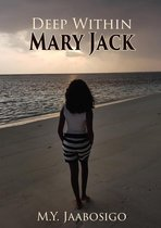 Deep Within Mary Jack