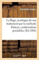 La Rage, avantages de son traitement par la methode Pasteur, necessite de cauterisations prealables