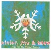 Winter, Fire & Snow