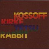 Kossoff Kirke Tetsu Rabbit