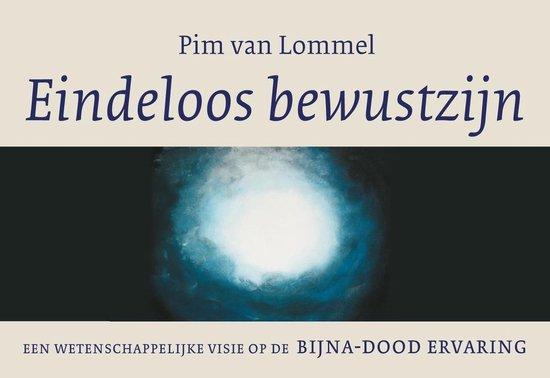 Boek cover Eindeloos bewustzijn. Een wetenschappelijke visie op de bijna-dood ervaring (502) Dwarsligger van Pim van Lommel (Paperback)