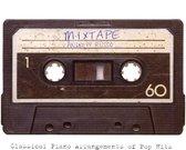 Mixtape - Classical Piano Arrangements Of Pop Hits
