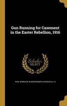 Gun Running for Casement in the Easter Rebellion, 1916