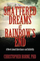 Shattered Dreams at Rainbow's End