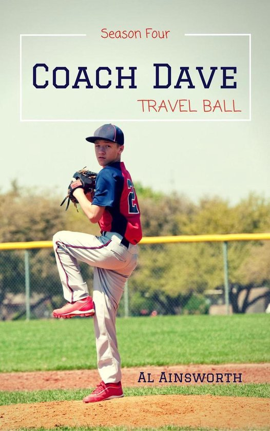 Omslag van Coach Dave Season Four: Travel Ball