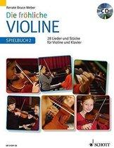 Die fröhliche Violine 2. Spielbuch. Mit CD
