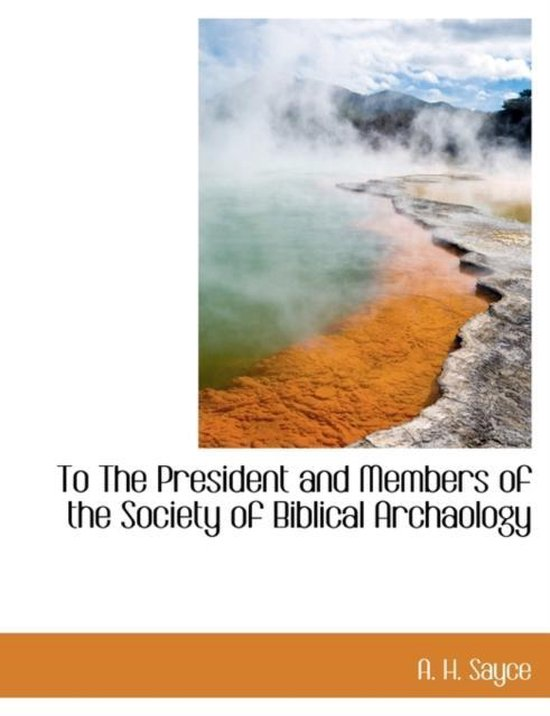 To the President and Members of the Society of Biblical Archaology