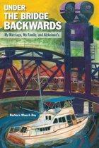 Under the Bridge Backwards