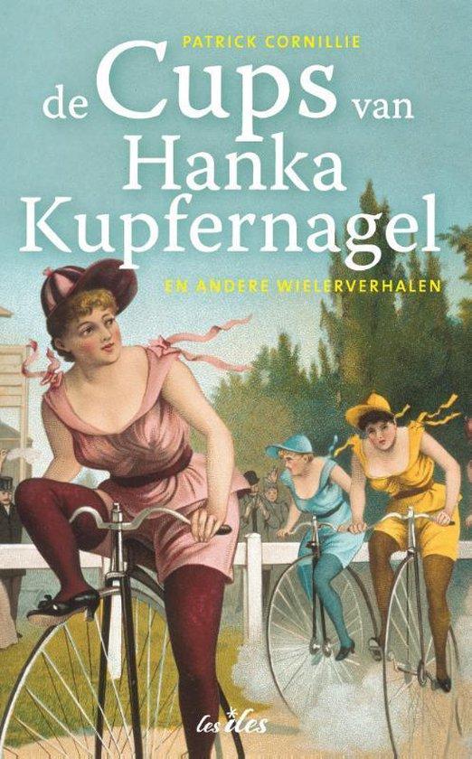 De cups van Hanka Kupfernagel en andere wielerverhalen - Patrick Cornille | Fthsonline.com