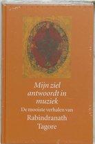 Mijn ziel antwoordt in muziek - Rabindranath Tagore