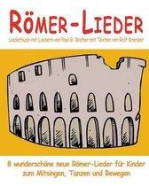 R mer-Lieder - 8 Wundersch ne Neue R mer-Lieder F r Kinder Zum Mitsingen, Tanzen Und Bewegen