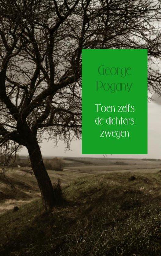 Toen zelfs de dichters zwegen - George Pogany |