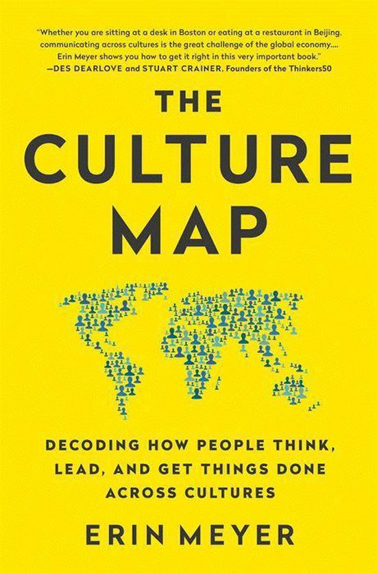 Boek cover The Culture Map : Decoding How People Think, Lead, and Get Things Done Across Cultures van Erin Meyer (Paperback)