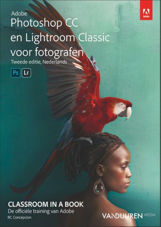 Classroom in a Book - Adobe Photoshop CC en Lightroom Classic CC voor fotografen - Rc Concepcion |