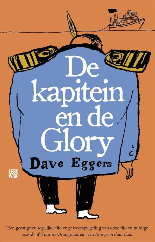 De kapitein en de Glory - Dave Eggers pdf epub