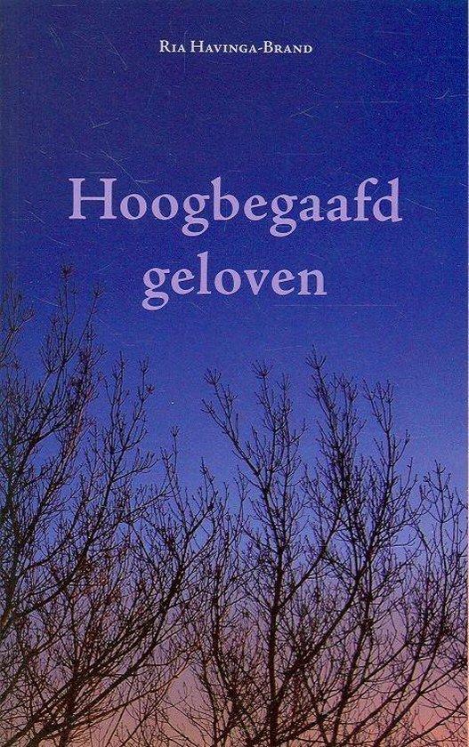 Hoogbegaafd geloven - Havinga,-Brand, R.  