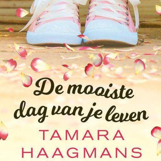 De mooiste dag van je leven - Tamara Haagmans |