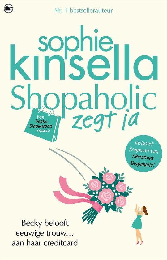 Shopaholic zegt ja, Becky gaat trouwen - Auteur Sophie Kinsella |