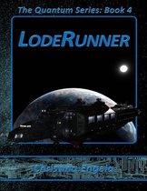 The Quantum Series Book 4 - Loderunner