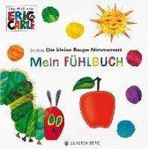 Boek cover Die kleine Raupe Nimmersatt - Mein Fühlbuch van Eric Carle
