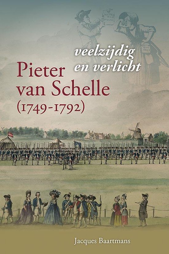 Pieter van Schelle (1749-1792), veelzijdig en verlicht - Jacques Baartmans  