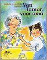 Van Tamar, Voor Oma