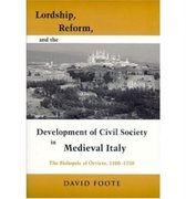 Lordship, Reform, and the Development of Civil Society in Medieval Italy
