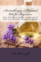 Aromatherapy & Essential Oils for Beginners