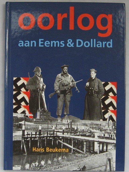 Oorlog aan Eems en Dollard - H. Beukema |