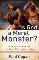 Boek cover Is God a Moral Monster? van Paul Copan (Paperback)