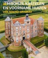 De mooiste kastelen en voorname huizen van Noord-Brabant