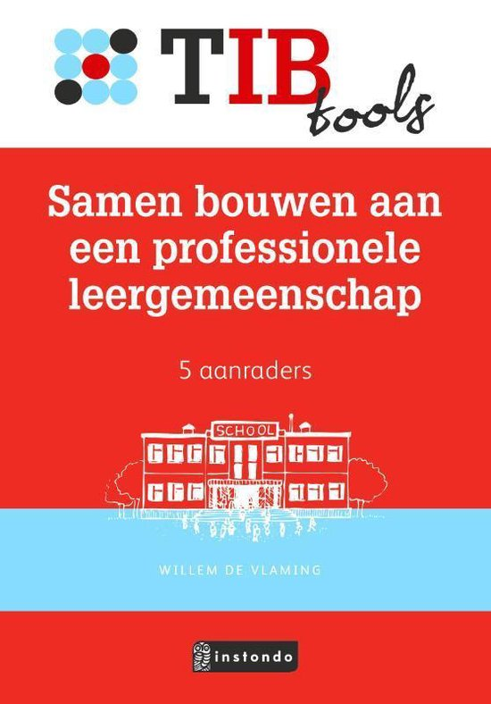 TIBtools - Samen bouwen aan een professionele leergemeenschap - Willem de Vlaming |