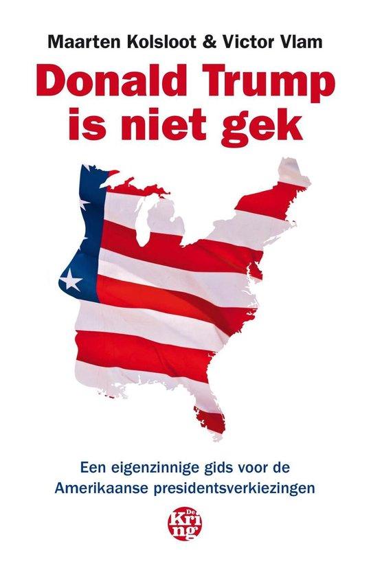 Boek cover Donald Trump is niet gek van Maarten Kolsloot (Onbekend)