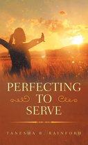 Perfecting to Serve
