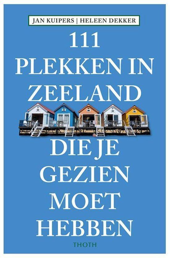Boek cover 111 Plekken in Zeeland die je gezien moet hebben van Jan J.B. Kuipers (Paperback)