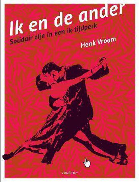 Ik en de ander - Henk Vroom |