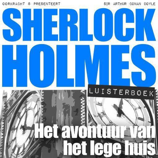 Sherlock Holmes - Sherlock Holmes - Het avontuur van het lege huis - Arthur Conan Doyle |
