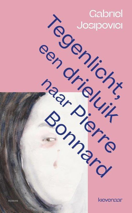 - - Tegenlicht, een triptiek naar Pierre Bonnard - Gabriel Josipovici | Fthsonline.com