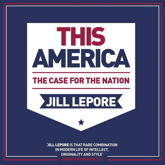 Boek cover This America: The Case for the Nation van Jill Lepore (Onbekend)