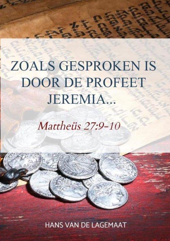 Zoals gesproken is door de profeet Jeremia... - Hans van de Lagemaat  