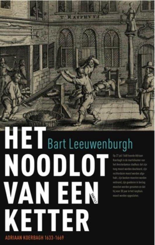 Het noodlot van een ketter - Bart Leeuwenburgh |