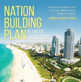 Nation Building Plan between 2019 and 2064
