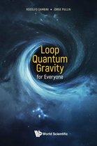Loop Quantum Gravity For Everyone