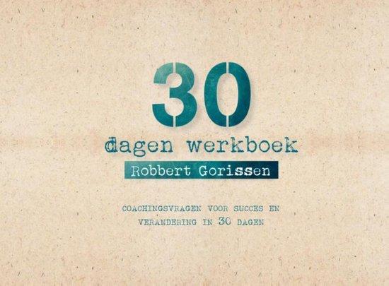 30 dagen werkboek - Robbert Gorissen   Fthsonline.com