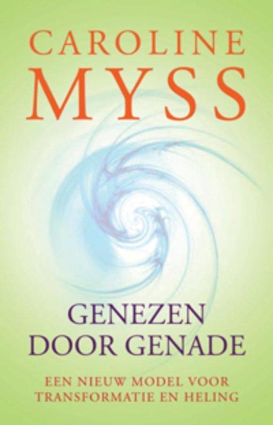 Genezen door genade - Caroline M. Myss | Fthsonline.com